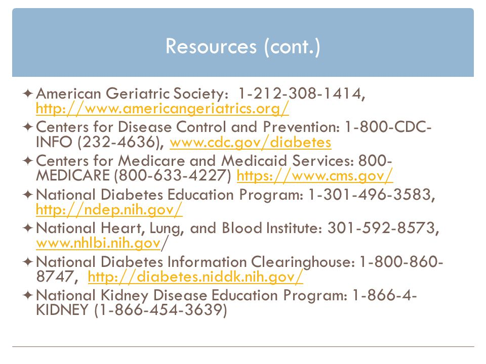 Resources (cont.) American Geriatric Society: 1-212-308-1414, http://www.americangeriatrics.org/