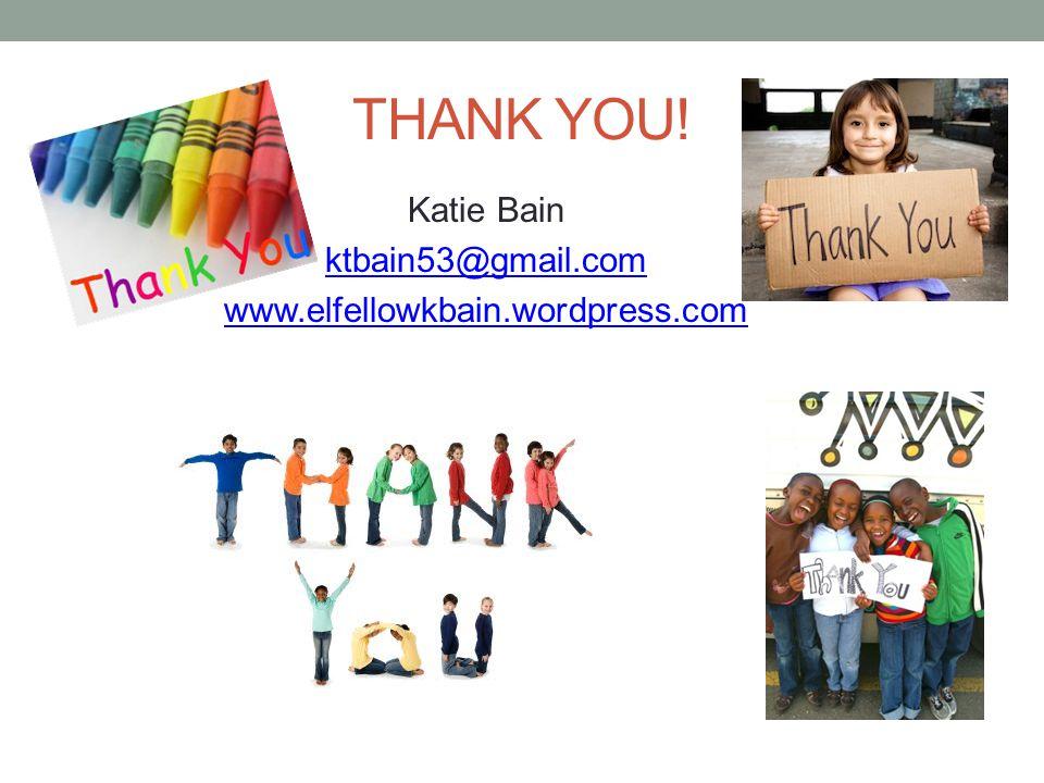 Katie Bain ktbain53@gmail.com www.elfellowkbain.wordpress.com