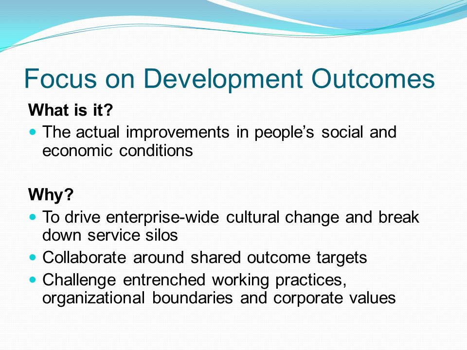 Focus on Development Outcomes