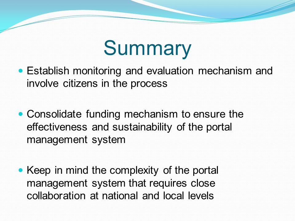 Summary Establish monitoring and evaluation mechanism and involve citizens in the process.