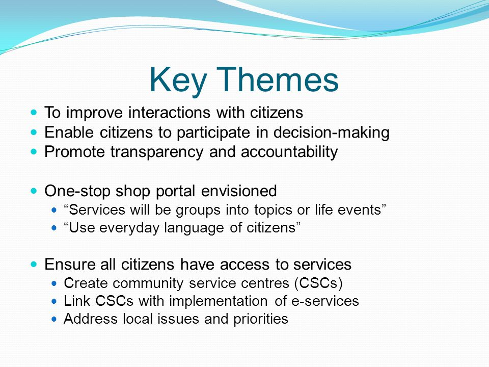 Key Themes To improve interactions with citizens