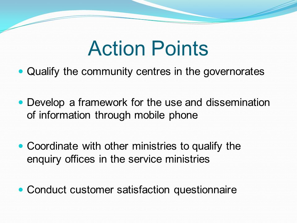 Action Points Qualify the community centres in the governorates