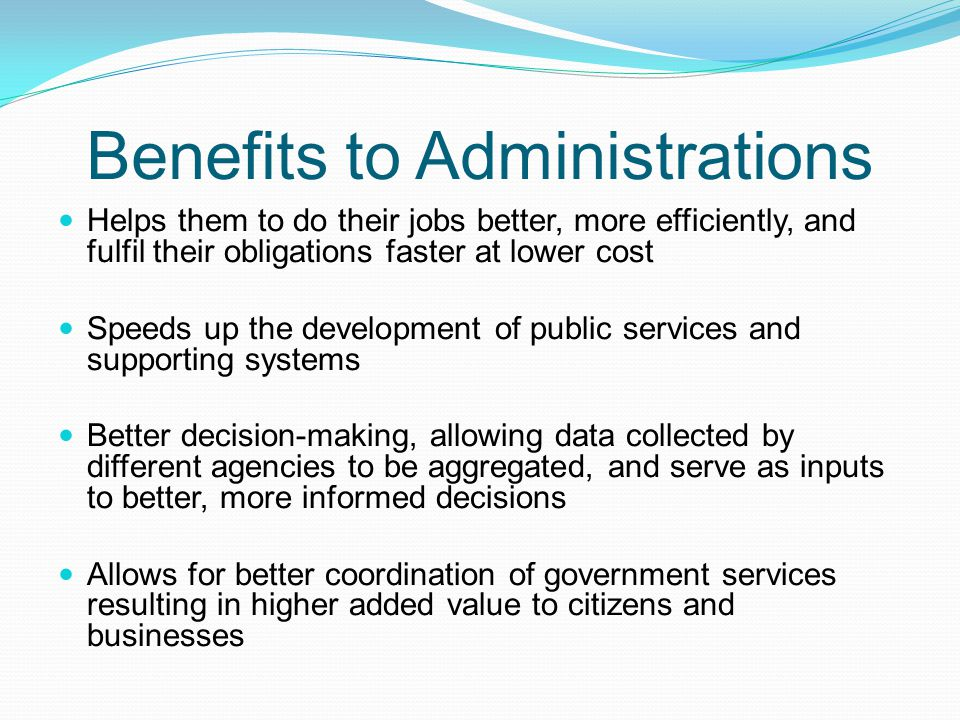 Benefits to Administrations