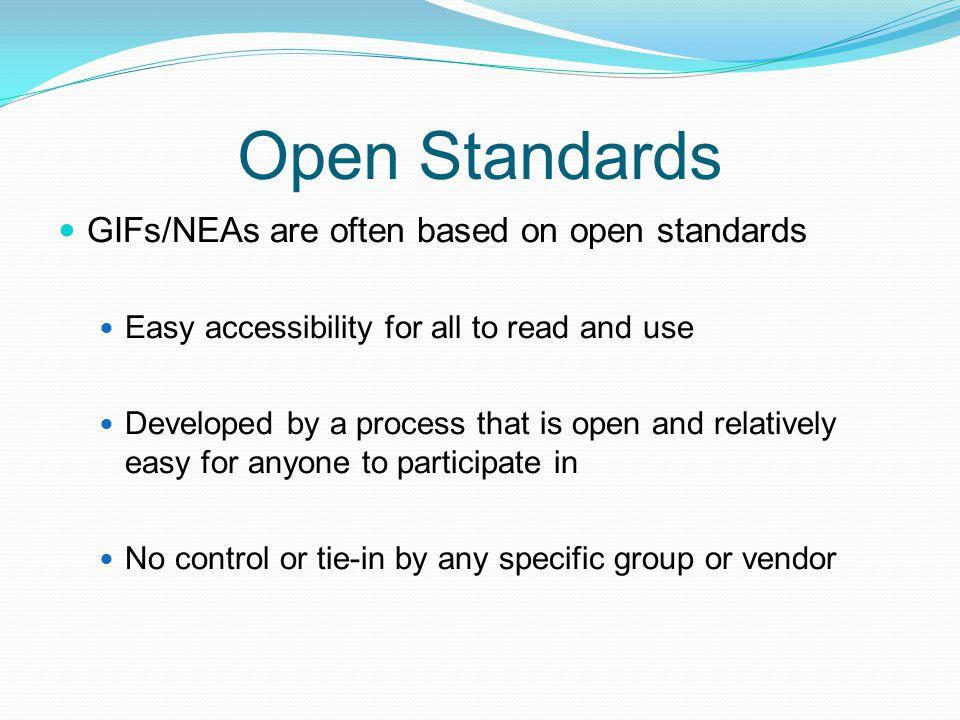 Open Standards GIFs/NEAs are often based on open standards