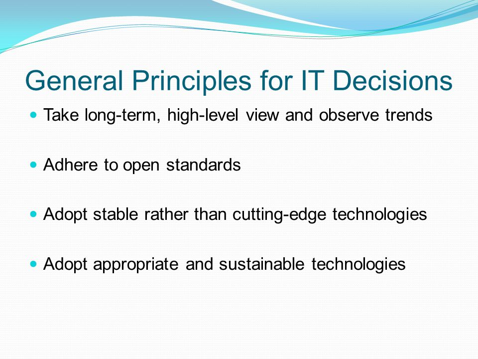 General Principles for IT Decisions