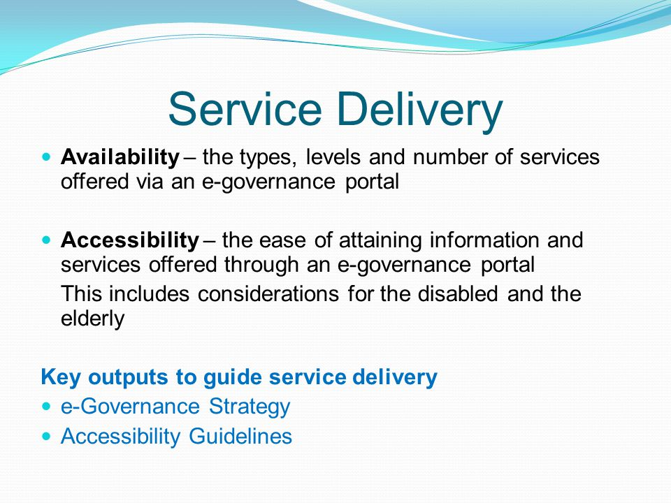 Service Delivery Availability – the types, levels and number of services offered via an e-governance portal.