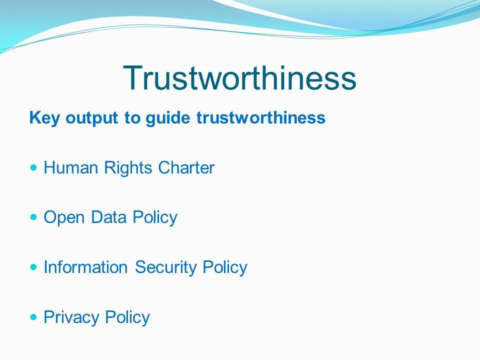 Trustworthiness Key output to guide trustworthiness