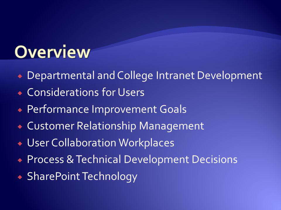 Overview Departmental and College Intranet Development