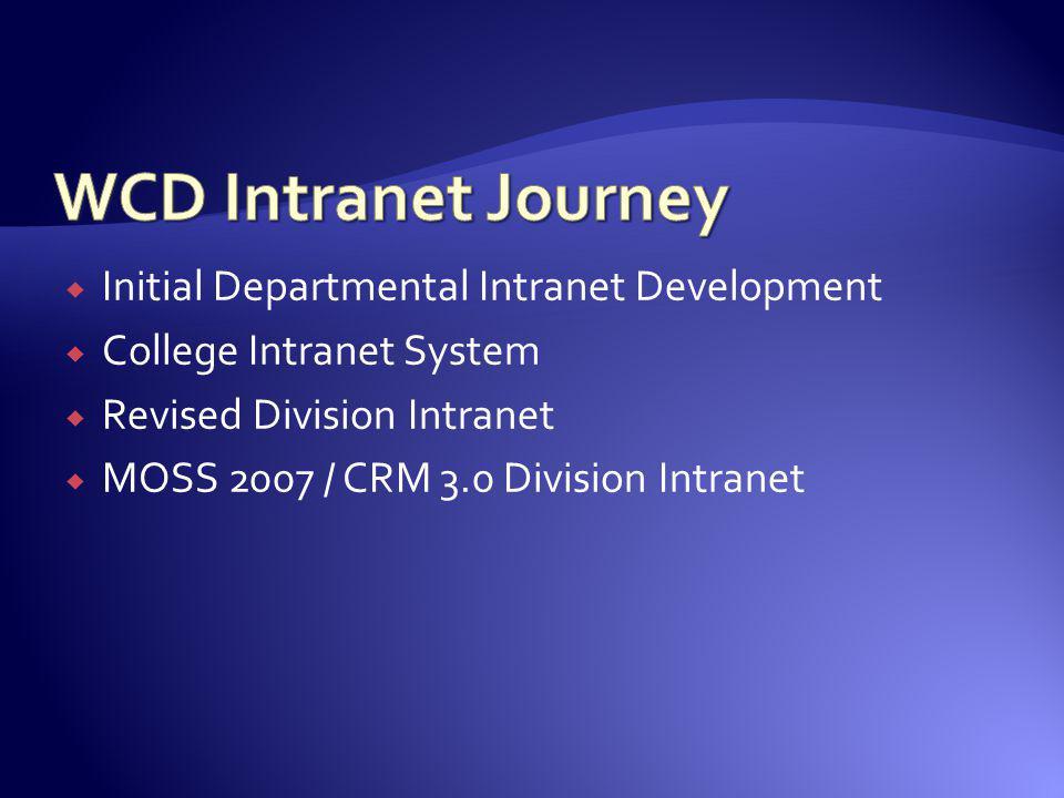 WCD Intranet Journey Initial Departmental Intranet Development