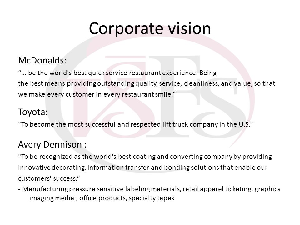 Corporate vision McDonalds: Toyota: Avery Dennison :