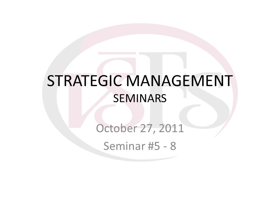 STRATEGIC MANAGEMENT SEMINARS