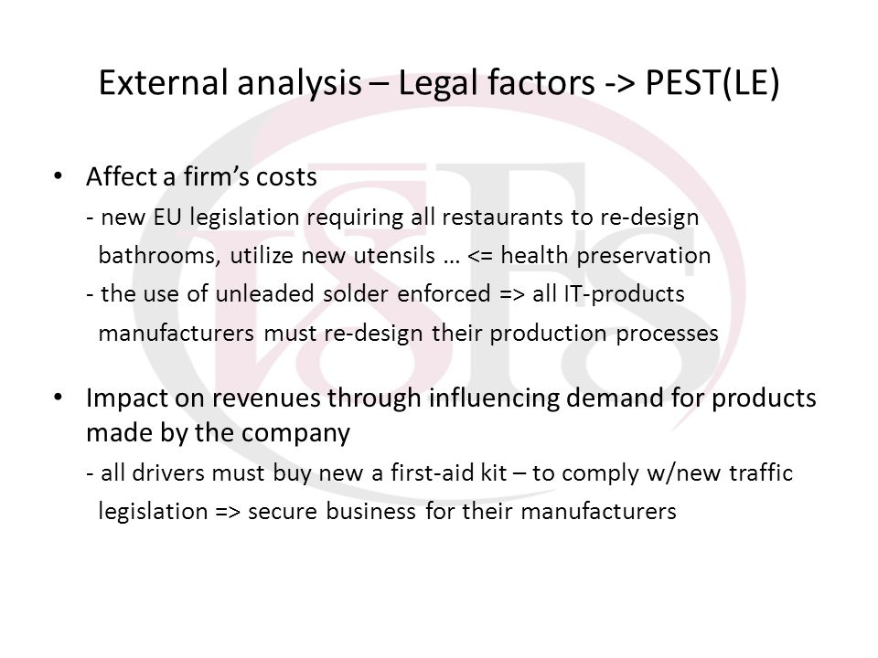 External analysis – Legal factors -> PEST(LE)