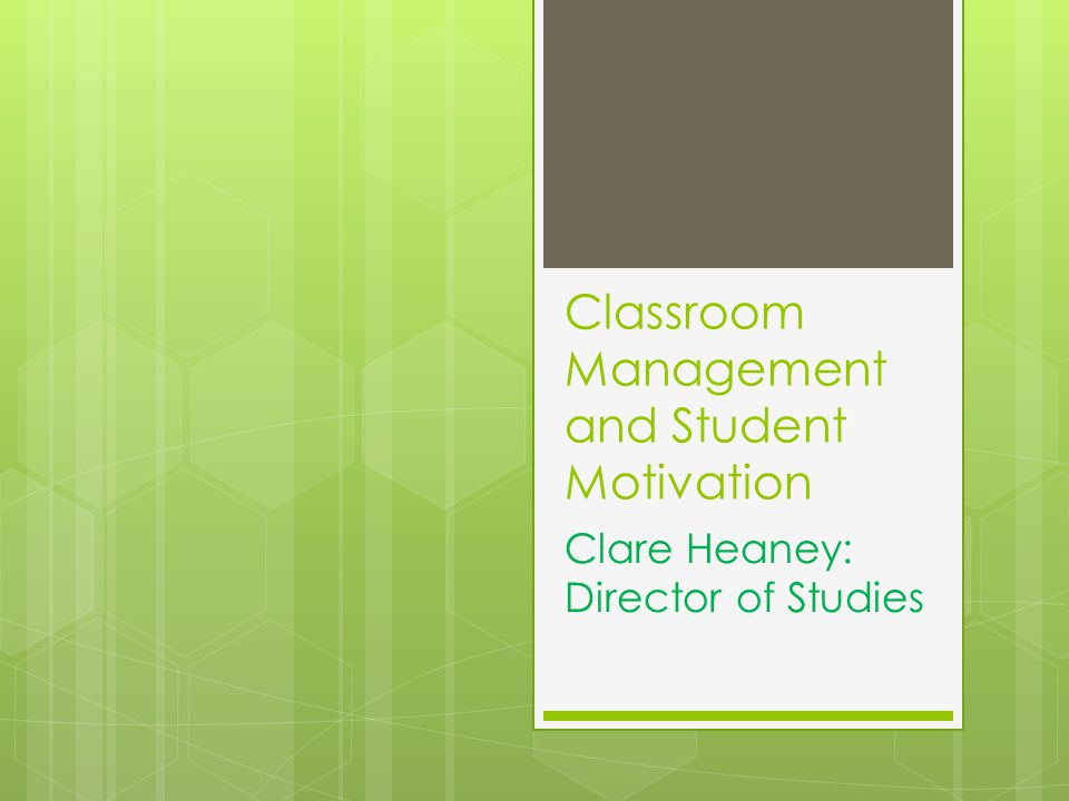 Classroom Management and Student Motivation