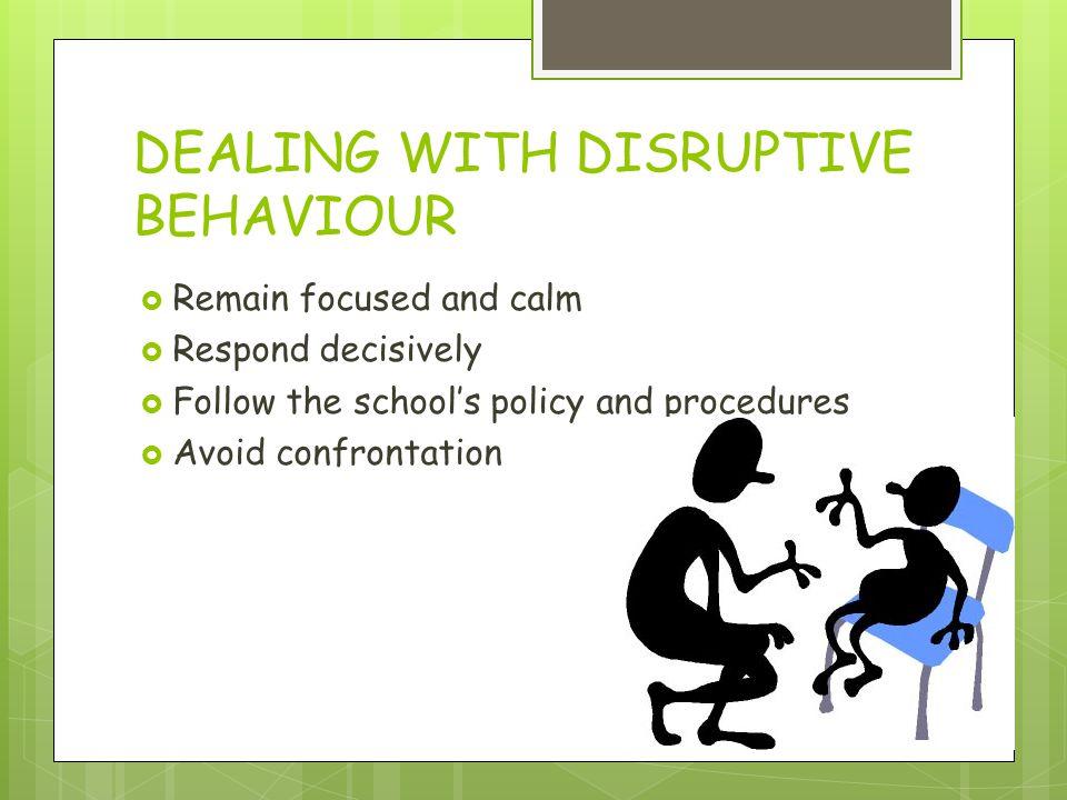 DEALING WITH DISRUPTIVE BEHAVIOUR
