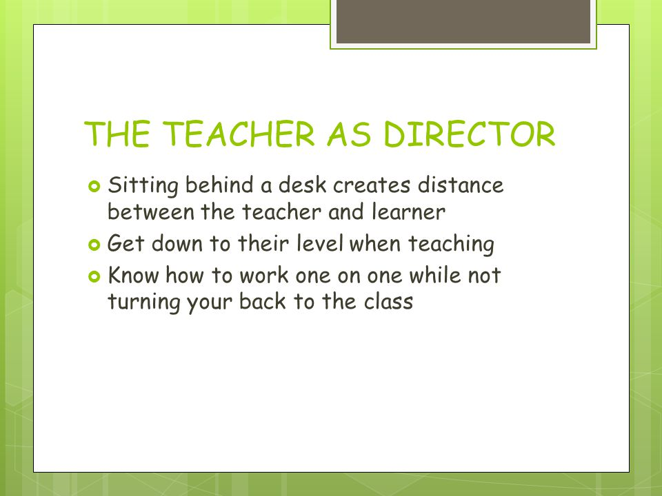 THE TEACHER AS DIRECTOR
