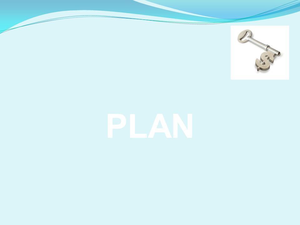 PLAN PLAN early and plan well all aspects of the project!
