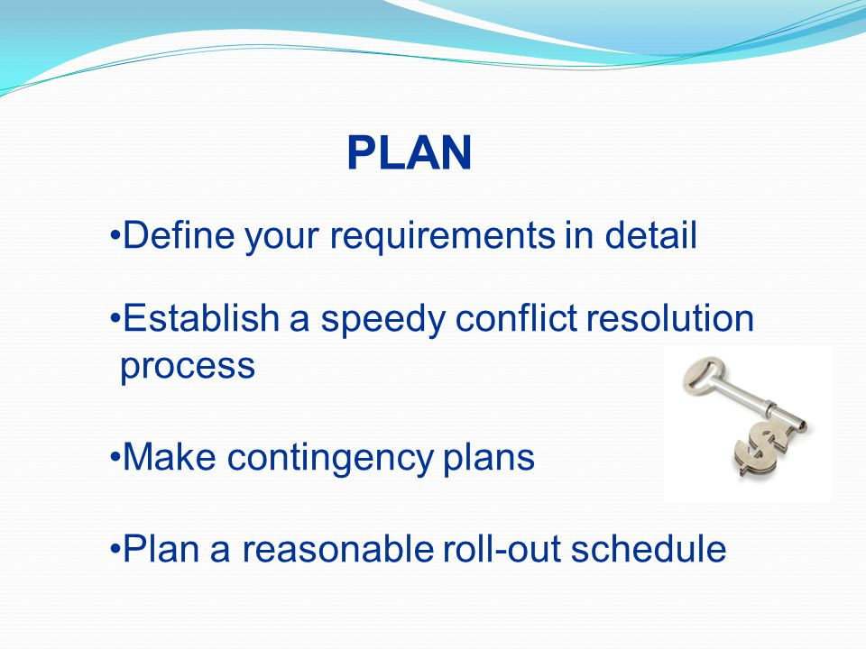 PLAN Define your requirements in detail