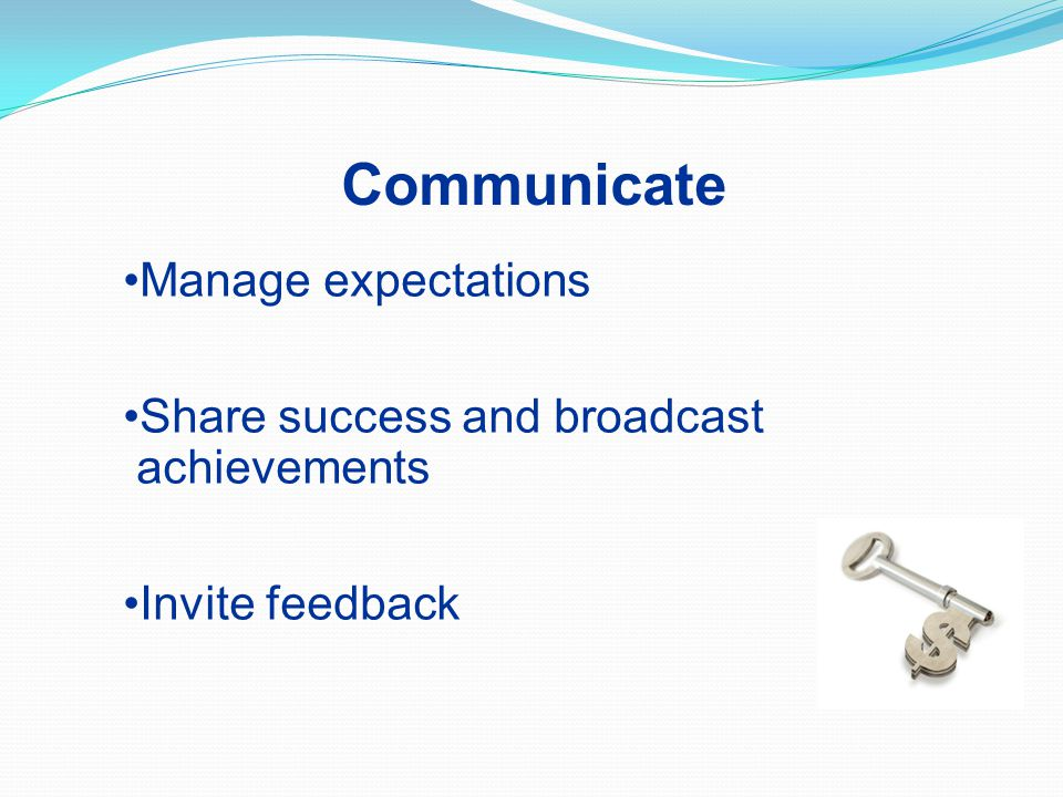 Communicate Manage expectations