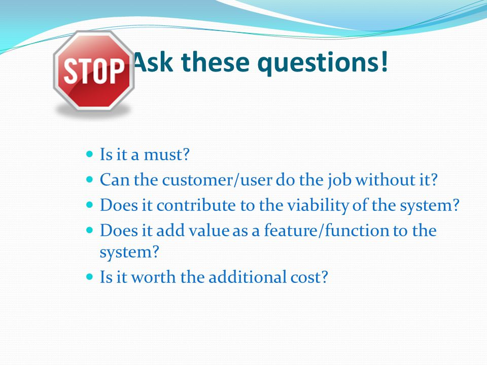 Ask these questions! Is it a must
