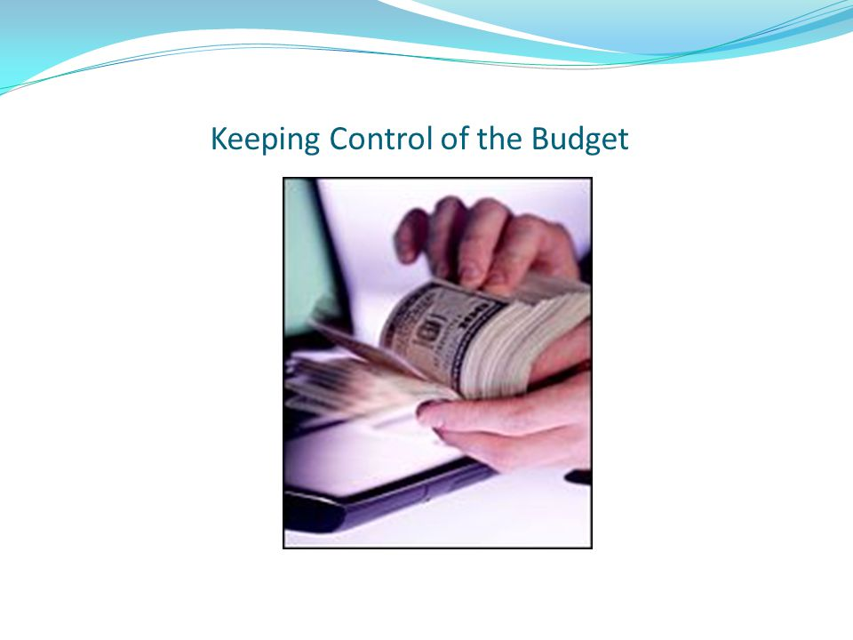 Keeping Control of the Budget