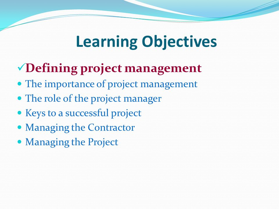 Learning Objectives Defining project management