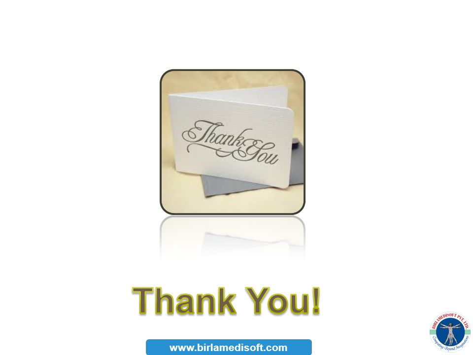 Thank You! www.birlamedisoft.com