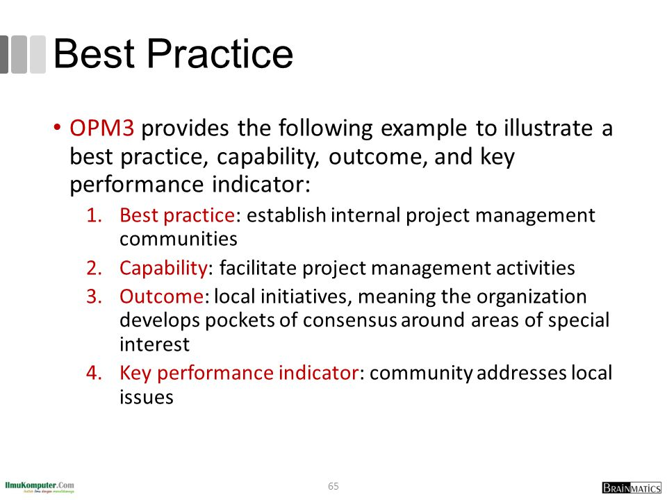 Best Practice OPM3 provides the following example to illustrate a best practice, capability, outcome, and key performance indicator: