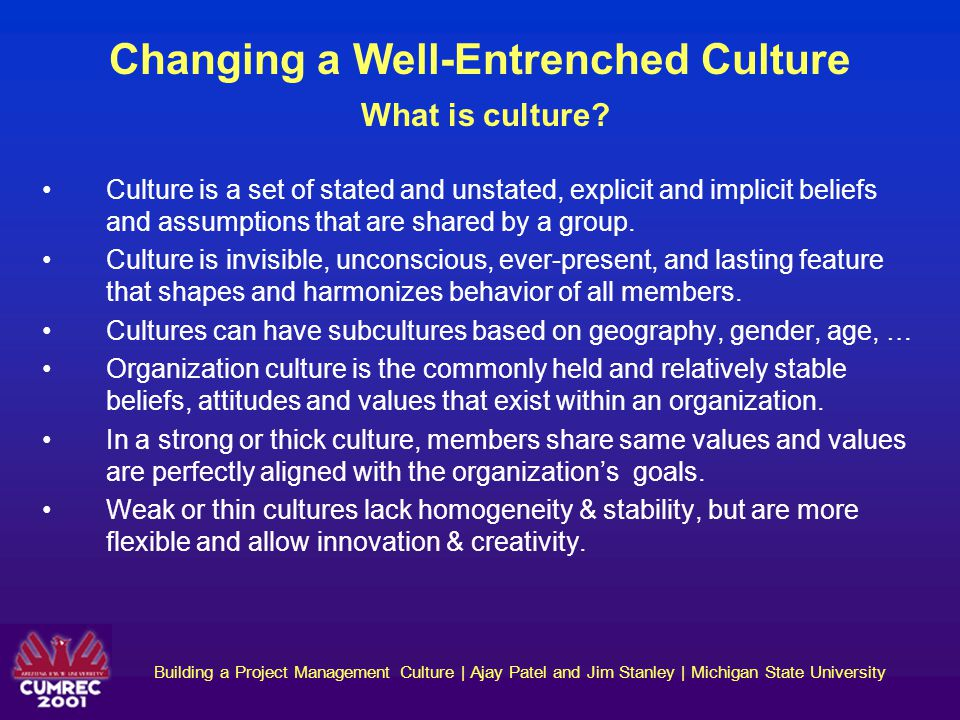 Changing a Well-Entrenched Culture What is culture