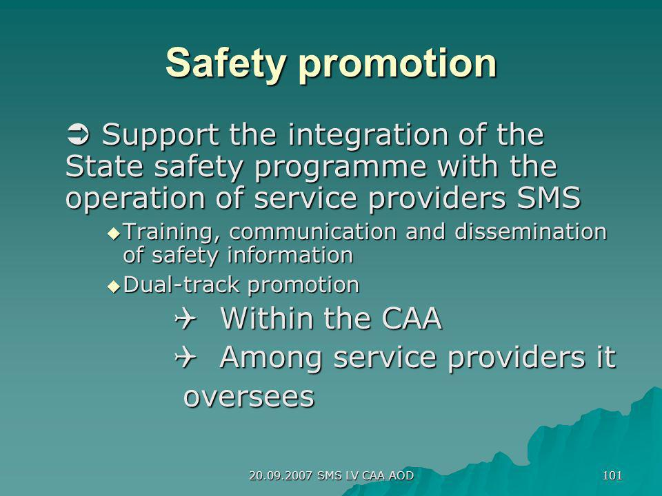Safety promotion  Support the integration of the State safety programme with the operation of service providers SMS.