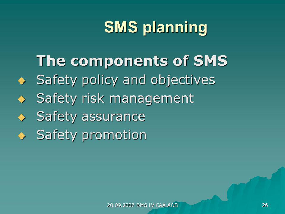 SMS planning The components of SMS Safety policy and objectives