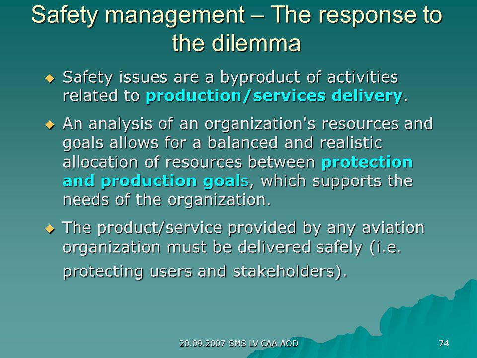 Safety management – The response to the dilemma