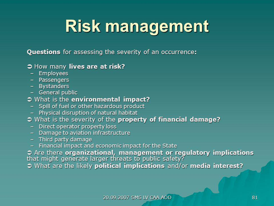 Risk management Questions for assessing the severity of an occurrence: