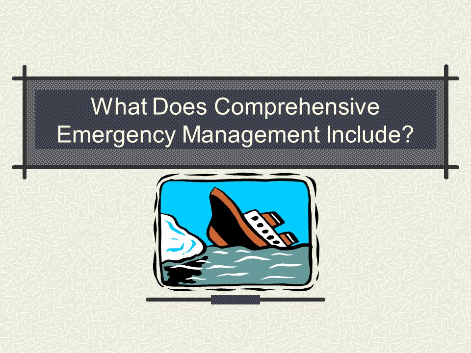 What Does Comprehensive Emergency Management Include