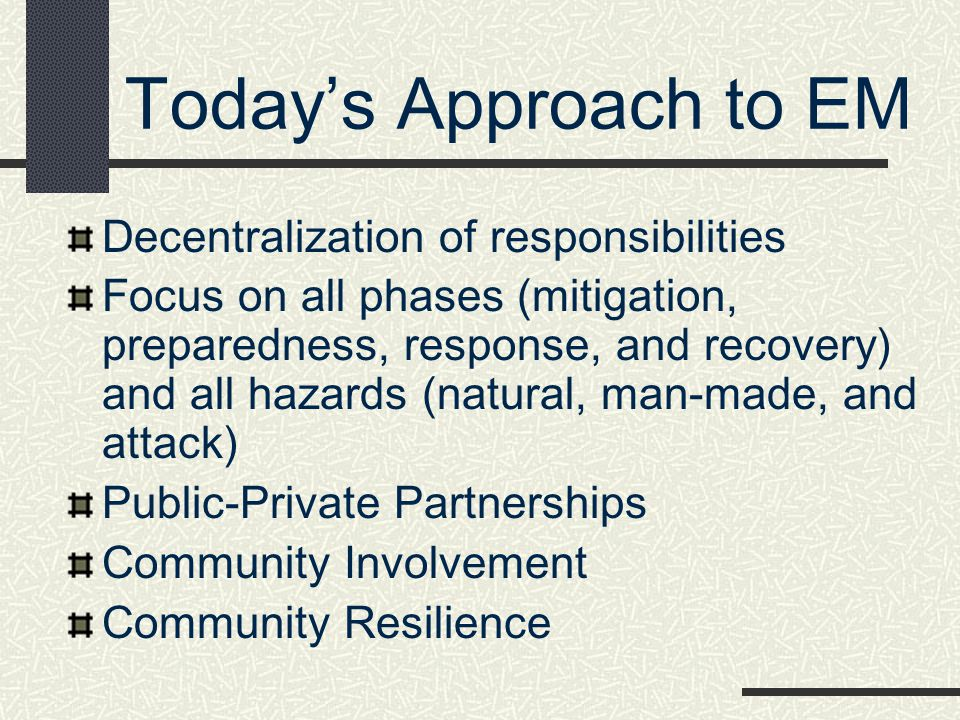 Today's Approach to EM Decentralization of responsibilities