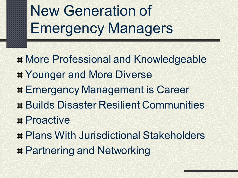 New Generation of Emergency Managers