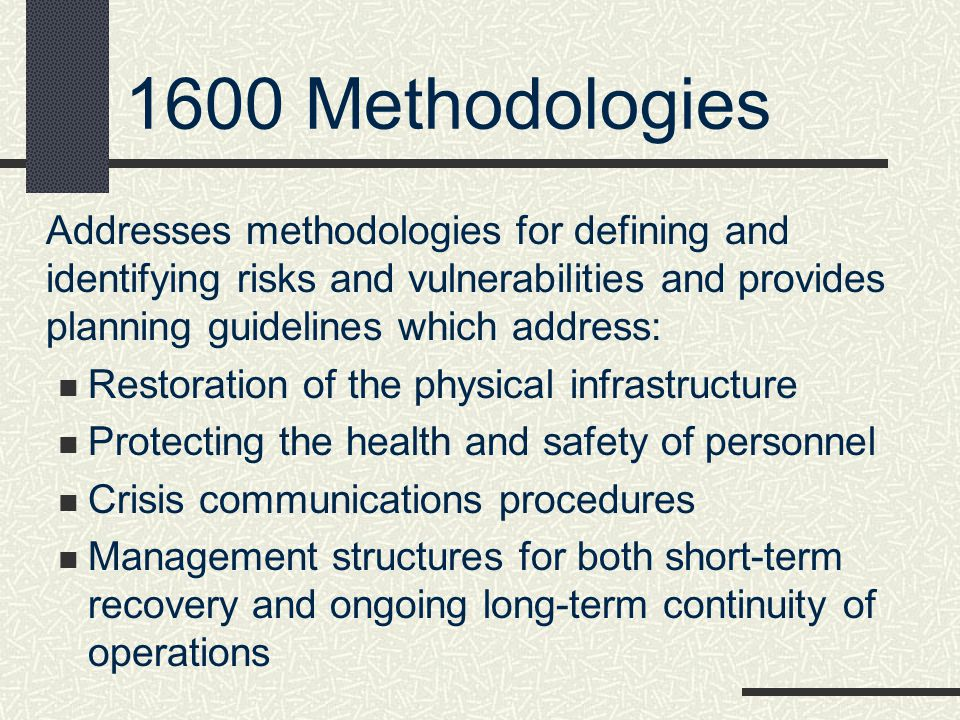 1600 Methodologies Addresses methodologies for defining and identifying risks and vulnerabilities and provides planning guidelines which address: