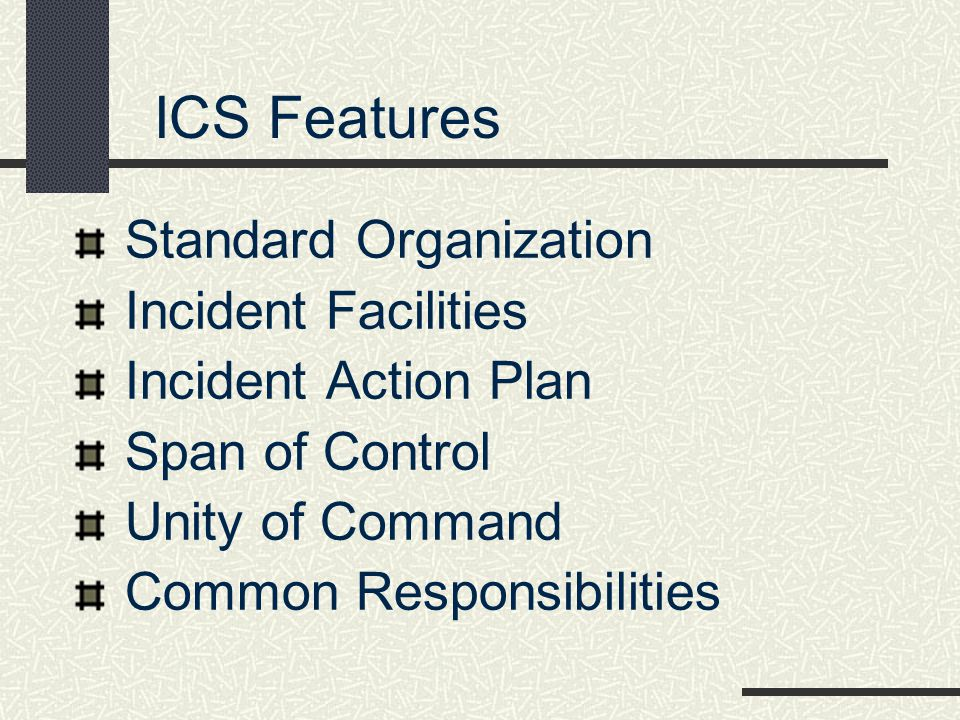 ICS Features Standard Organization Incident Facilities