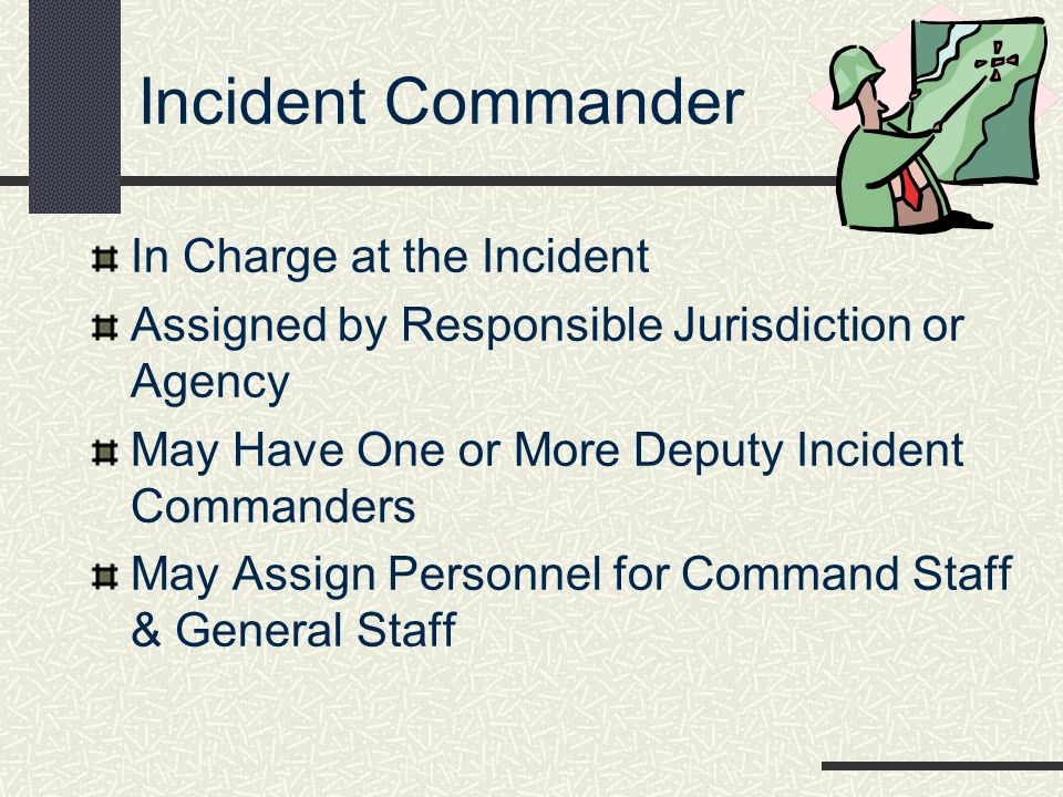 Incident Commander In Charge at the Incident