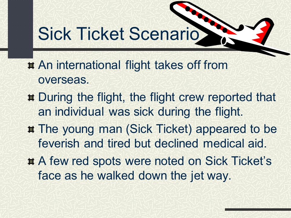 Sick Ticket Scenario An international flight takes off from overseas.
