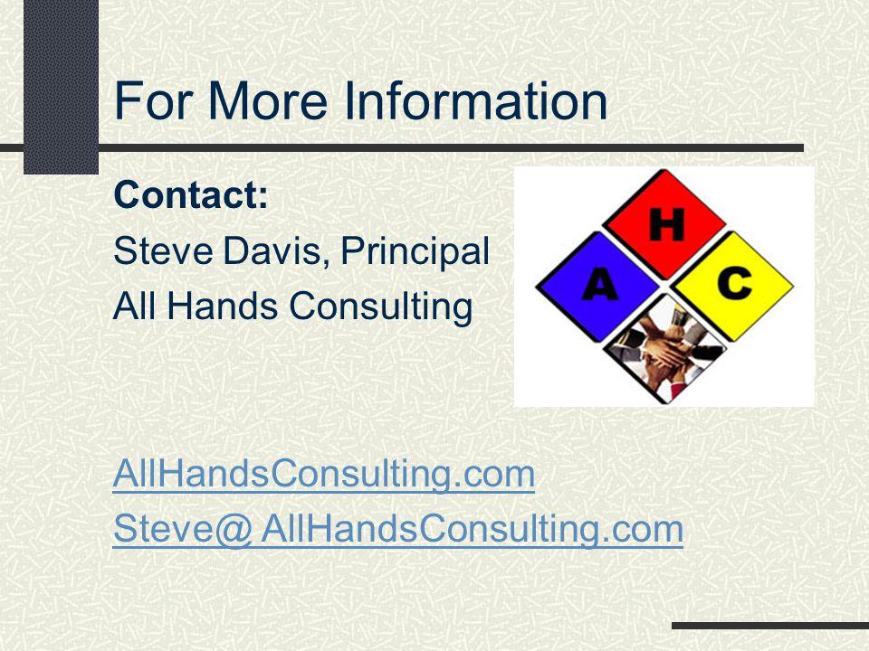 For More Information Contact: Steve Davis, Principal