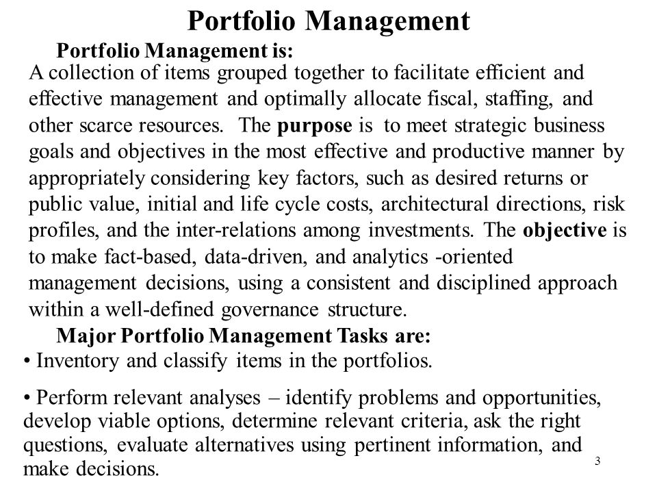 Portfolio Management Portfolio Management is: