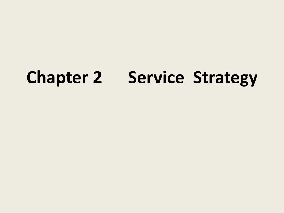 Chapter 2 Service Strategy