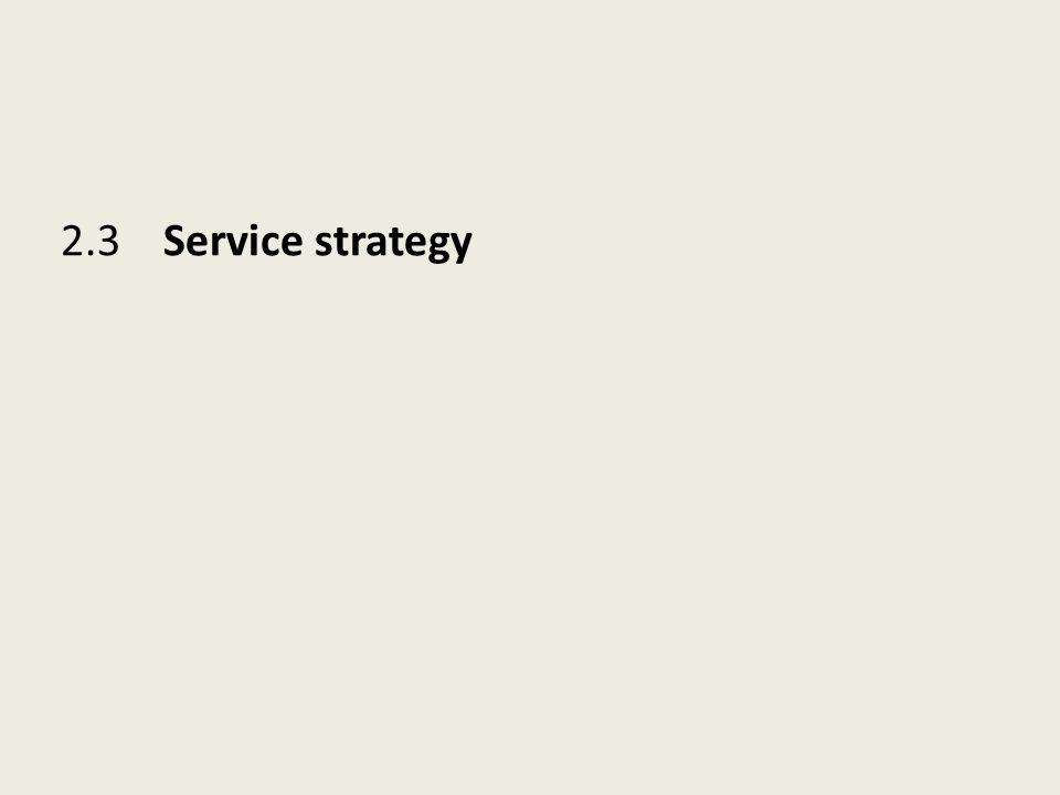 2.3 Service strategy