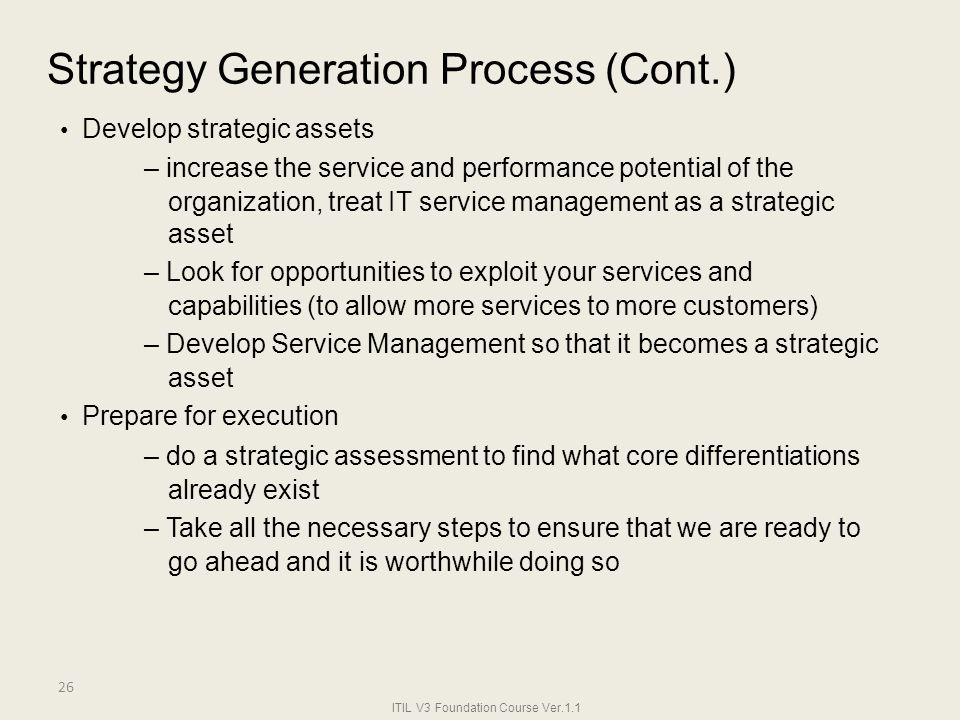 Strategy Generation Process (Cont.) • Develop strategic assets