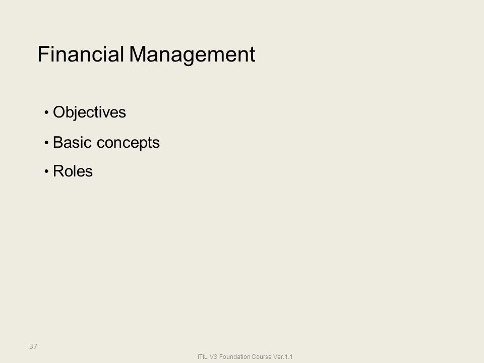 Financial Management • Objectives • Basic concepts • Roles