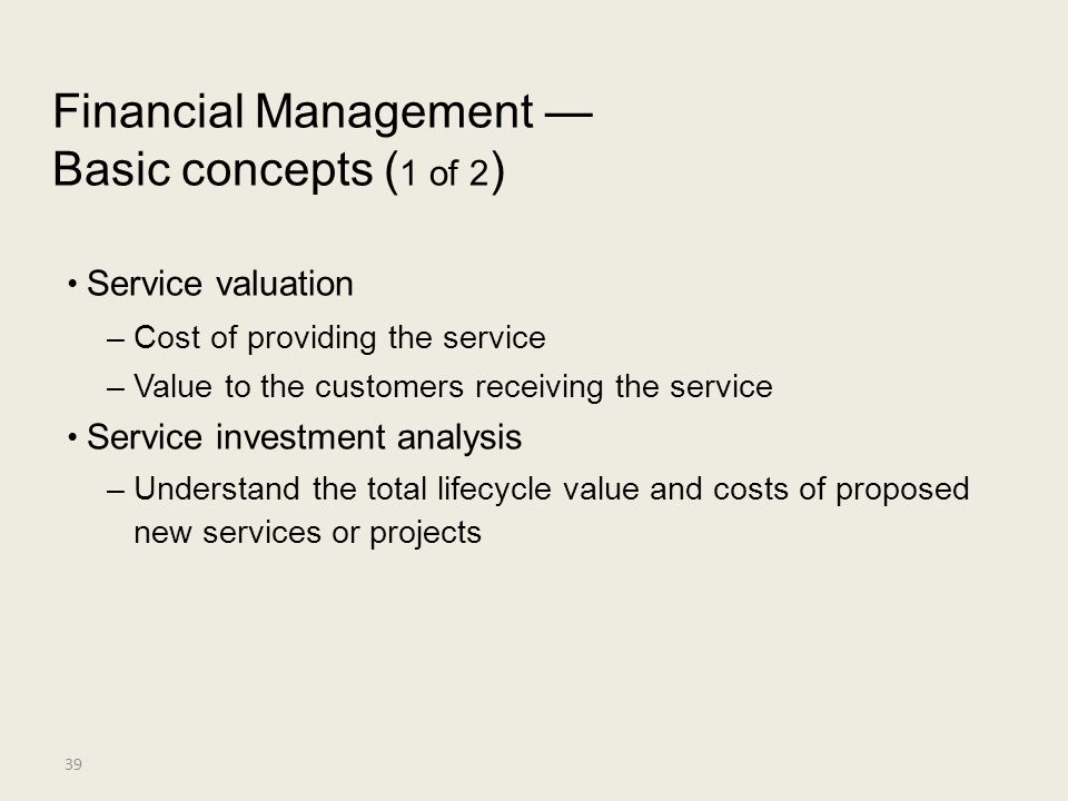 Financial Management — Basic concepts (1 of 2) • Service valuation