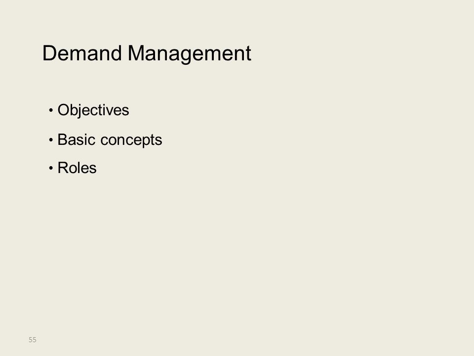 Demand Management • Objectives • Basic concepts • Roles