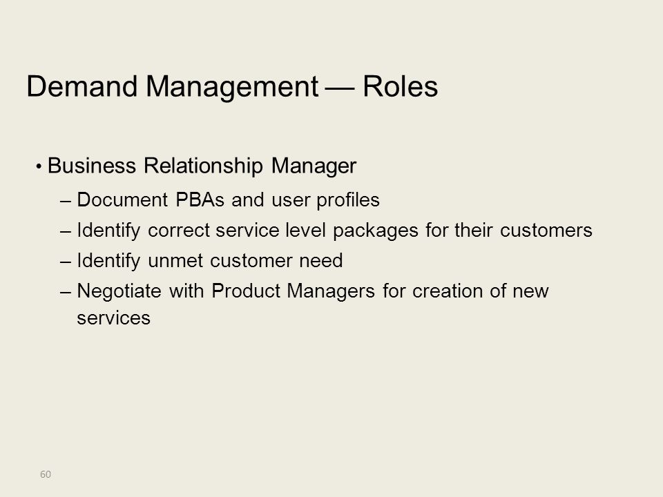 Demand Management — Roles • Business Relationship Manager