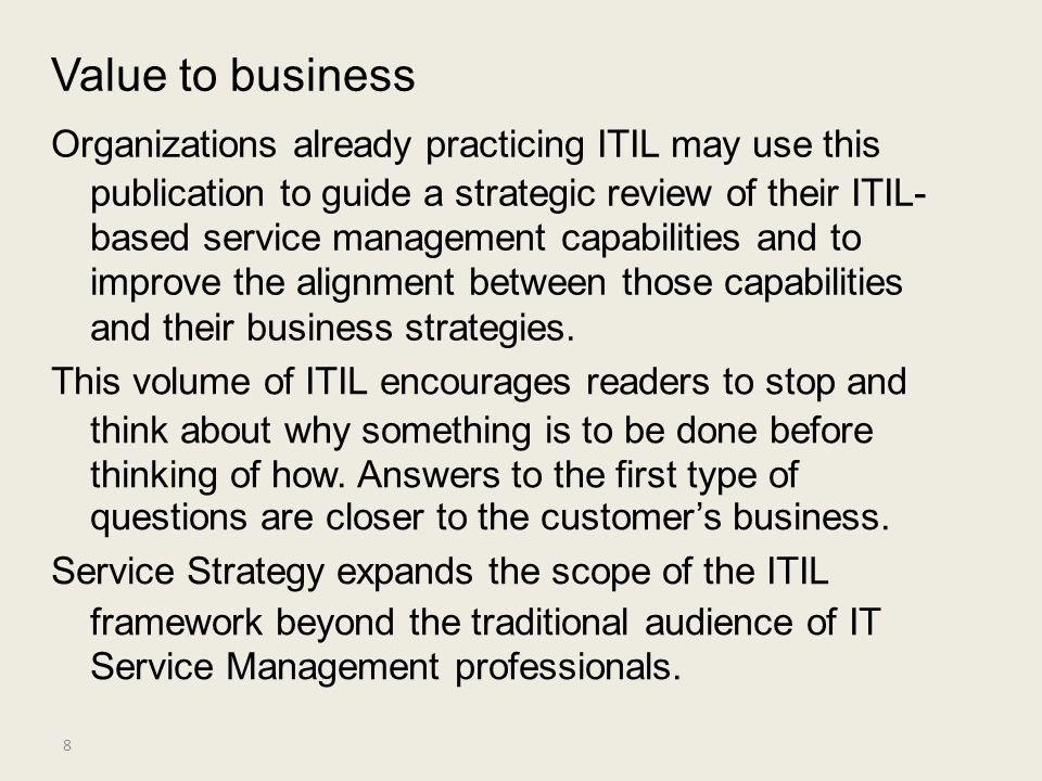 Value to business Organizations already practicing ITIL may use this