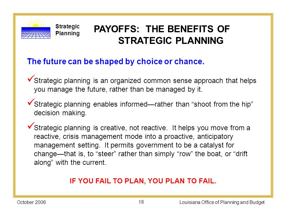 PAYOFFS: THE BENEFITS OF STRATEGIC PLANNING